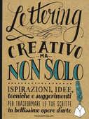 Libro Lettering creativo ma non solo. Ispirazioni, idee, tecniche e suggerimenti per trasformare le tue scritte in bellissime opere d'arte Gabri Joy Kirkendall Laura Lavender Julie Manwaring