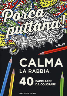 Voluntariadobaleares2014.es Porca puttana! Calma la tua rabbia. 40 parolacce da colorare Image
