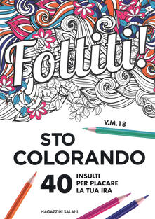 Secchiarapita.it Fottiti!... sto colorando. 40 insulti per placare la tua ira Image