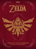Libro L' arte di una leggenda. The legend of Zelda. Il libro ufficiale Nintendo®. Ediz. a colori