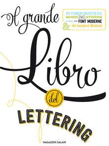 Milanospringparade.it Il grande libro del lettering. Un viaggio creativo nel mondo del lettering a mano, delle font moderne & dei caratteri illustrati Image