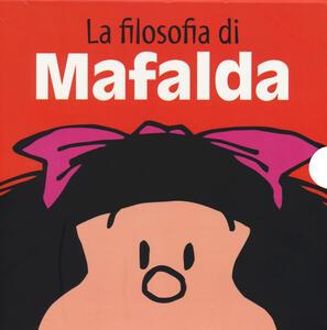 La filosofia di Mafalda: Amici per la pelle-La scuola della vita-Una grande famiglia-Non è giusto!-Così va il mondo-Guerra e pace