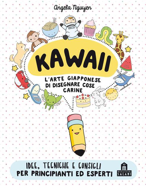 Kawaii Per Tutti Larte Giapponese Di Disegnare Cose Carine Ediz
