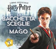 Tegliowinterrun.it La bacchetta sceglie il mago. Harry Potter. Con gadget Image