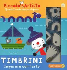 Radiospeed.it Timbrini. Imparare con l'arte. Piccolo artista. Ediz. a colori. Ediz. a spirale. Con gadget Image