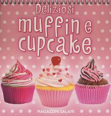 Deliziosi muffin e cupcake. Ediz. a colori. Ediz. a spirale - copertina