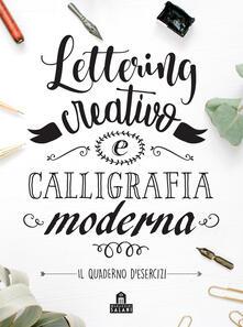 Listadelpopolo.it Lettering creativo e calligrafia moderna. Il quaderno d'esercizi Image