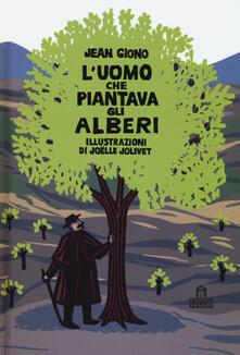 Milanospringparade.it L' uomo che piantava gli alberi. Libro pop-up. Ediz. a colori Image