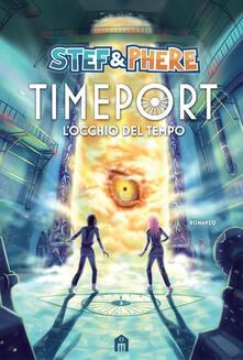Timeport. L'occhio del tempo - Stef & Phere,Giulia Gubellini - copertina