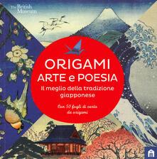 Equilibrifestival.it Origami. Arte e poesia. Il meglio della tradizione giapponese. Ediz. a colori Image
