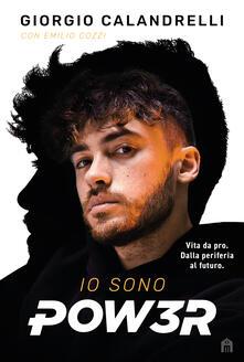Io sono Pow3r - Giorgio Calandrelli,Emilio Cozzi - copertina