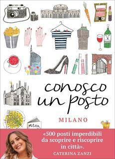 Libro Conosco un posto. Milano Caterina Zanzi