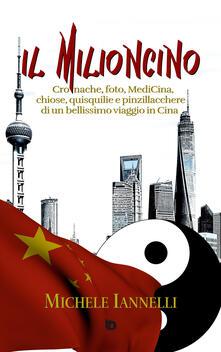 Mercatinidinataletorino.it Il Milioncino. Cronache, foto, MediCina, chiose, quisquilie e pinzillacchere di un bellissimo viaggio in Cina Image