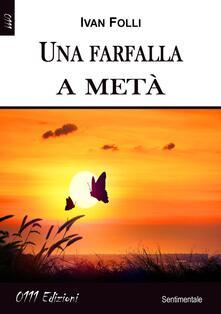 Una farfalla a metà - Ivan Folli - copertina
