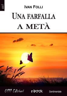 Una farfalla a metà - Ivan Folli - ebook