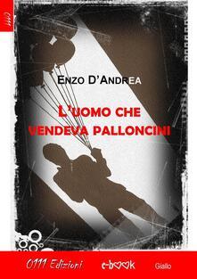 L'uomo che vendeva palloncini - Enzo D'Andrea - ebook