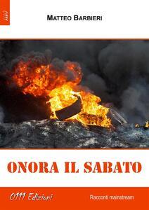 Onora il sabato - Matteo Barbieri - ebook
