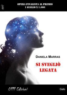 Si svegliò legata - Daniela Marras - ebook