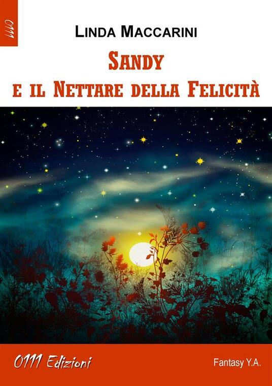 Sandy e il Nettare della Felicità - Linda Maccarini - ebook