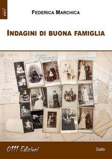 Indagini di buona famiglia - Federica Marchica - ebook