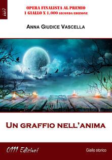 Un graffio nell'anima - Anna Giudice Vascella - copertina