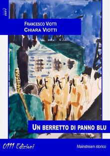 Un berretto di panno blu - Chiara Viotti,Francesco Viotti - ebook