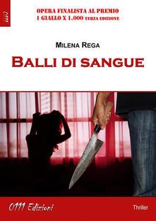 Balli di sangue - Milena Rega - ebook