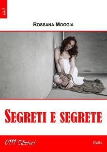Segreti e segrete - Rossana Moggia - ebook