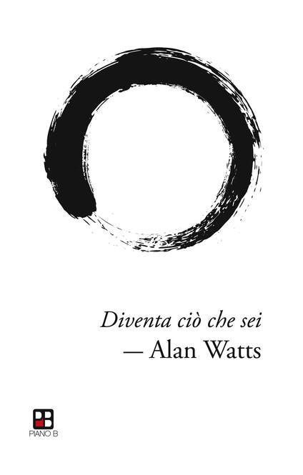 Diventa ciò che sei - Alan W. Watts - copertina