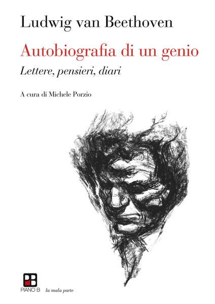 Autobiografia di un genio. Lettere, pensieri, diari - Ludwig van Beethoven - copertina