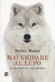 Mai gridare al lupo. La mia estate tra i lupi dell'Artico - Farley Mowat - copertina