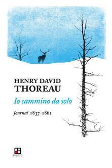 Io cammino da solo - Henry David Thoreau - copertina