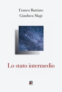 Libro Lo stato intermedio Franco Battiato Gianluca Magi