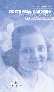 Libro Odete Vidal Cardoso di Rio de Janeiro. La piccola mistica Gaetano Passarelli