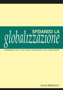 Libro Sfidando la globalizzazione. L'insegnamento della L1 nel contesto multiculturale delle scuole europee Olga Irimciuc