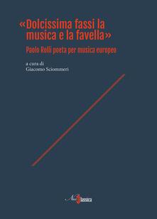 Camfeed.it «Dolcissima fassi la musica e la favella». Paolo Rolli poeta per musica europeo Image