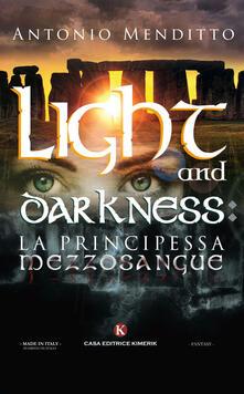 Light and darkness: la principessa mezzosangue - Antonio Menditto - copertina