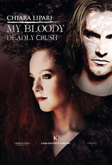 My bloody deadly crush - Chiara Lipari - copertina
