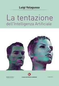 La tentazione dell'Intelligenza Artificiale