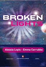 Libro Broken lights Alessia Lopis Emma Carrubba