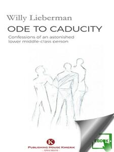 Ode to caducity. Confessions of an astonished lower middle-class person