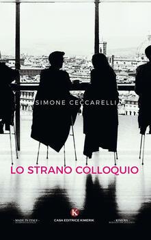 Lo strano colloquio - Simone Ceccarelli - copertina
