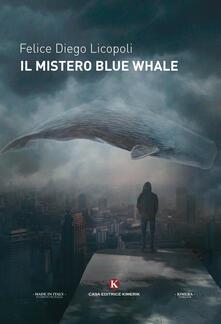 Il mistero Blue Whale - Felice Diego Licopoli - copertina