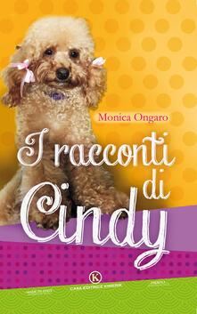 I racconti di Cindy. Ediz. illustrata - Monica Ongaro - copertina