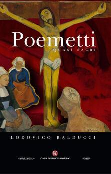 Poemetti quasi sacri - Lodovico Balducci - copertina