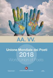 Unione mondiale dei poeti 2018- World union of poets - copertina