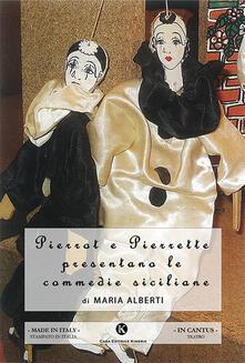 Pierrot e Pierrette presentano le commedie siciliane - Maria Alberti - copertina