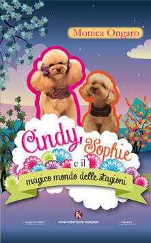 Premioquesti.it Cindy, Sophie e il magico mondo delle stagioni. Ediz. illustrata Image