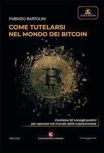 Come tutelarsi nel mondo dei bitcoin - Fabrizio Bartolini - copertina