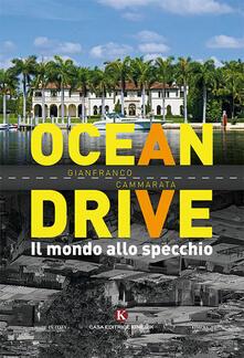 Ocean Drive. Il mondo allo specchio - Gianfranco Cammarata - copertina